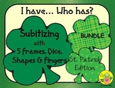 I Have. Who Has? Subitizing 1-5 Bundle (St. Patrick's Day)