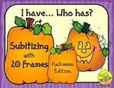 I Have. Who Has? Subitizing with 20 Frames (Halloween)