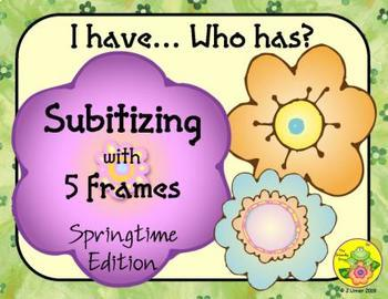 I Have. Who Has? Subitizing with 5-Frames (Spring)
