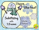 I Have. Who Has? Subitizing with 5-Frames (Winter)