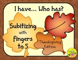 I Have. Who Has? Subitizing with Fingers to 5 (Thanksgiving)