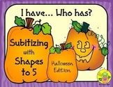 I Have. Who Has? Subitizing with Shapes to 5 (Halloween)