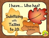 I Have. Who Has? Subitizing with Tallies to 20 (Thanksgiving)