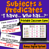 Subjects and Predicates (Simple AND Complete) I Have Who Has Game