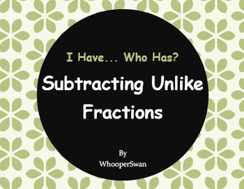 I Have, Who Has - Subtracting Unlike Fractions