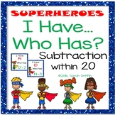 I Have, Who Has ~ Subtraction within 20 ~ Superheroes