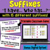 I Have... Who Has:  Suffixes    Whole Class Activity Game