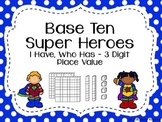 I Have, Who Has: Super Hero Place Value