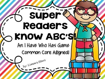 I Have Who Has: Super Readers Know ABC's!