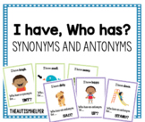 I Have, Who Has? Synonym and Antonym Cards