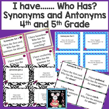 I Have Who Has..... Synonyms and Antonyms 3-4-5 Grade
