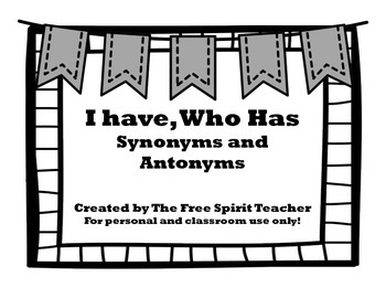 I Have, Who Has? {Synonyms and Antonyms} BUNDLE