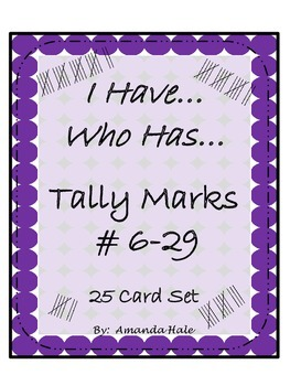 I Have... Who Has...  Tally Marks numbers 6-29