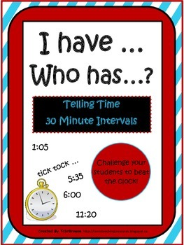 I Have Who Has - Telling Time 30 Minute Intervals