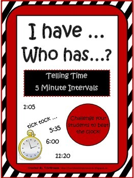 I Have Who Has - Telling Time 5 Minute Intervals