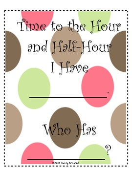 I Have Who Has: Telling Time to the Hour and Half-Hour (Analog & Digital)