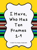 I Have, Who Has Ten Frames 1-9