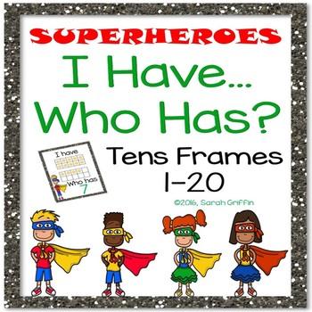 I Have, Who Has? ~ Tens Frames 1-20 ~ Superheroes