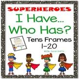 I Have, Who Has ~ Tens Frames 1-20 ~ Superheroes