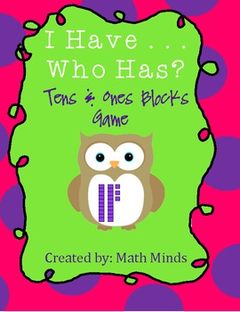 I Have . . . Who Has? Tens & Ones Blocks Game