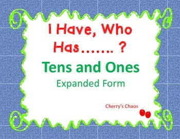 I Have, Who Has......?   Tens and Ones   Expanded Form