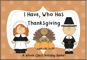 I Have, Who Has Thanksgiving- A whole class holiday game!