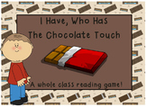 I Have, Who Has The Chocolate Touch- A Whole Class Reading Game!
