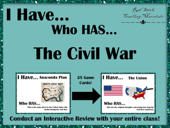 I Have..Who Has.. The Civil war