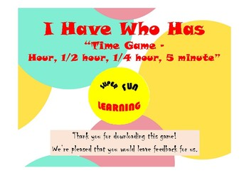 """I Have Who Has """"Time Game - Hour, 1/2 hour, 1/4 hour, 5 minute"""" (73 cards)"""