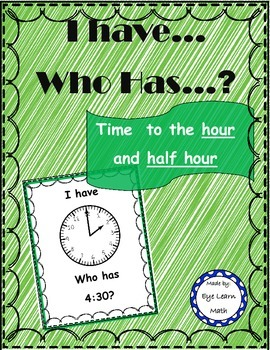 I Have Who Has: Time to the Half Hour