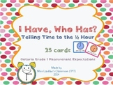 I Have, Who Has? - Time to the Half Hour {Ontario Grade 1