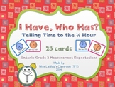 I Have, Who Has? - Time to the Quarter Hour {Ontario Grade 2 Measurement}