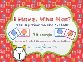 I Have, Who Has? - Time to the Quarter Hour {Ontario Grade