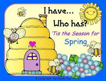 I Have. Who Has? 'Tis the Season for Spring