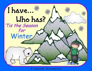 I Have. Who Has? 'Tis the Season for Winter