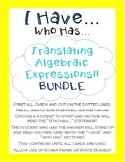 I Have, Who Has... Translating Algebraic Expressions BUNDL