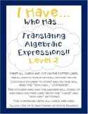 I Have, Who Has... Translating Algebraic Expressions Level 2