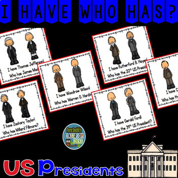 I Have, Who Has? U.S. Presidents