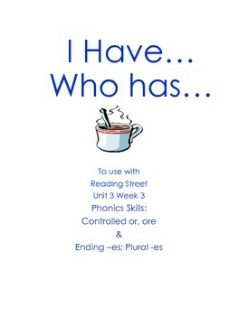 I Have Who Has Unit 3 Week 3 Reading Street