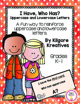 I Have, Who Has? - Uppercase and Lowercase Letters {Game}