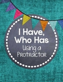 I Have, Who Has... {Using a Protractor}