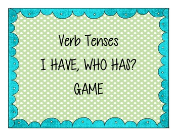I Have, Who Has Verb Tense Game