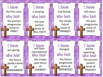 I Have, Who Has Verbs for Lent: Simple, Progressive, and Perfect Tenses