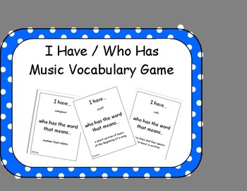 I Have / Who Has Vocabulary Game for Music Class