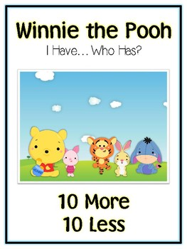 I Have Who Has - WINNIE THE POOH - Ten More Ten Less - Math Folder Game