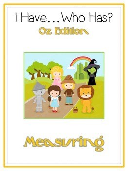 I Have Who Has - WIZARD OF OZ - A Nonstandard Measuring Ma
