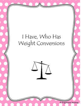 I Have Who Has, Weight Conversion