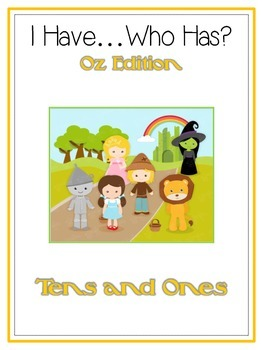 I Have Who Has Wizard of Oz Math Folder Game TENS & ONES Place Value Common Core