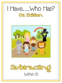 I Have Who Has - Wizard of Oz - Subtracting within 10 - Ma