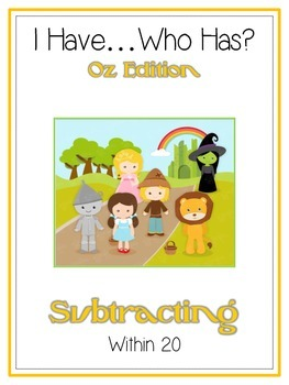I Have Who Has - Wizard of Oz - Subtracting within 20 - Ma